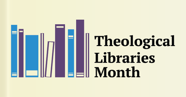 Theological Libraries Month