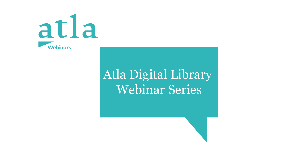 Atla Digital Library Webinar Series
