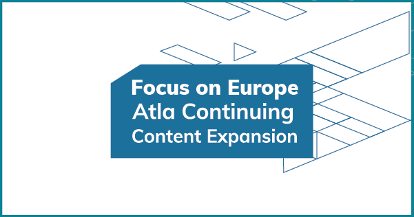 Focus on Europe: Atla Continuing Content Expansion