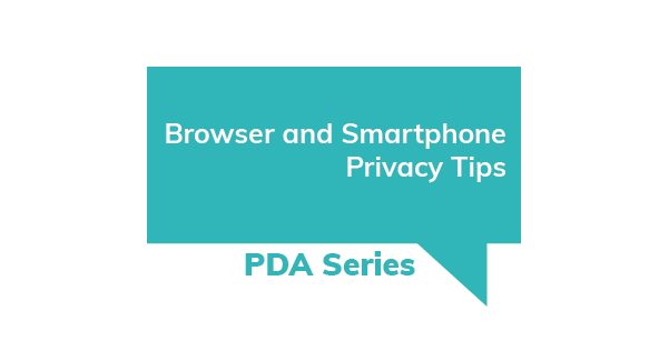 Browser and Smartphone Privacy Tips