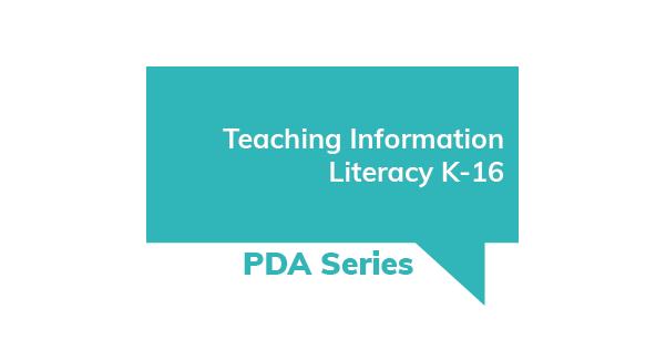 Teaching Information Literacy K-16