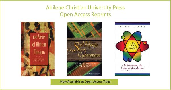 Open Access Reprints Abilene Christian University Press