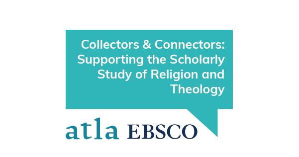 Collectors & Connectors: Supporting the Scholarly Study of Religion & Theology