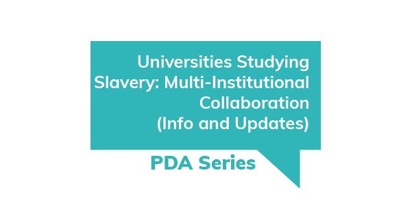PDA Series - Universities Studying Slavery