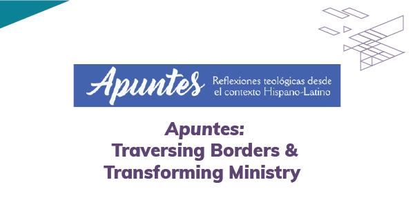 Apuntes: Reflexiones teológicas desde el contexto Hispano-Latin@