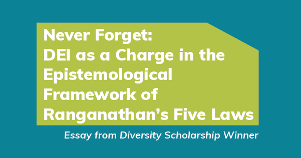 DEI as a Charge in the Epistemological Framework of Ranganathan's Five Laws